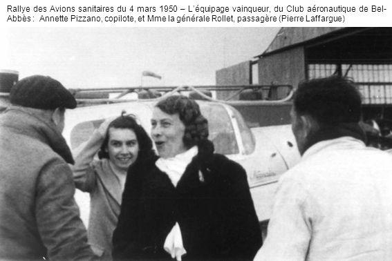 Rallye des Avions sanitaires du 4 mars 1950 – Léquipage vainqueur, du Club aéronautique de Bel- Abbès : Annette Pizzano, copilote, et Mme la générale