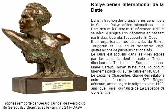 Rallye aérien International de la Datte Dans la tradition des grands rallies aérien vers le Sud, le Rallye aérien international de la Date débute à Bi