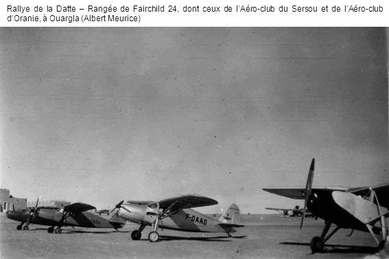 Rallye de la Datte – Rangée de Fairchild 24, dont ceux de lAéro-club du Sersou et de lAéro-club dOranie, à Ouargla (Albert Meurice)