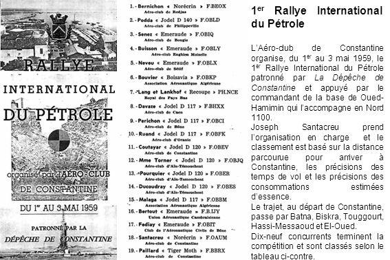 1 er Rallye International du Pétrole LAéro-club de Constantine organise, du 1 er au 3 mai 1959, le 1 er Rallye International du Pétrole patronné par L