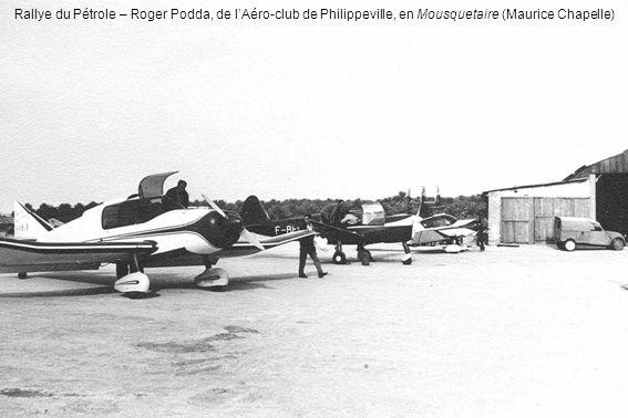 Rallye du Pétrole – Roger Podda, de lAéro-club de Philippeville, en Mousquetaire (Maurice Chapelle)