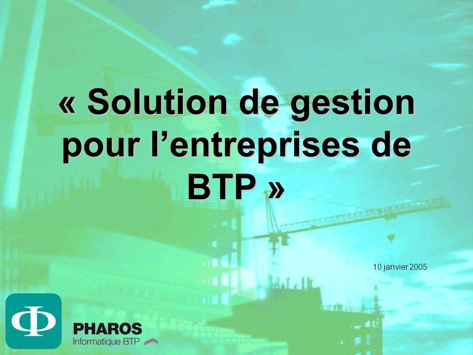 « Solution de gestion pour lentreprises de BTP » 10 janvier 2005