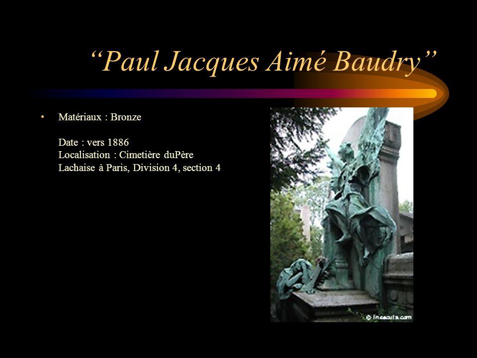 Paul Jacques Aimé Baudry Matériaux : Bronze Date : vers 1886 Localisation : Cimetière duPère Lachaise à Paris, Division 4, section 4