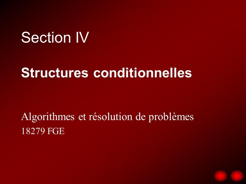 Section IV Structures conditionnelles Algorithmes et résolution de problèmes 18279 FGE