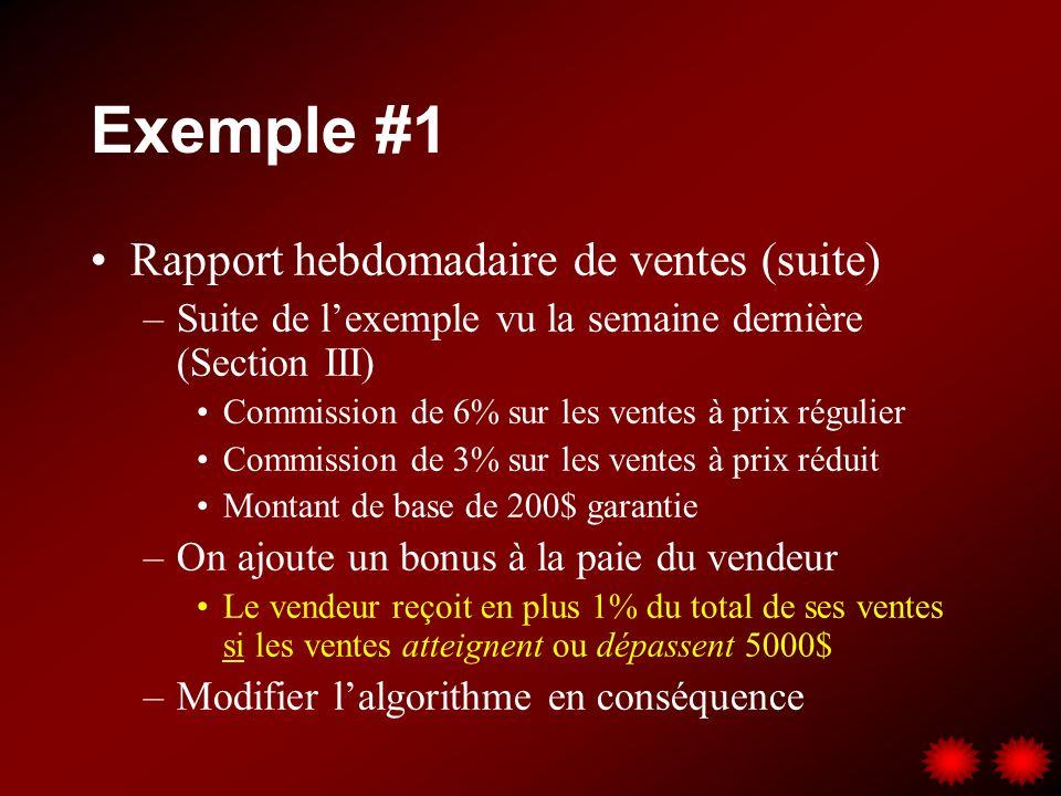 Exemple #1 Rapport hebdomadaire de ventes (suite) –Suite de lexemple vu la semaine dernière (Section III) Commission de 6% sur les ventes à prix régul