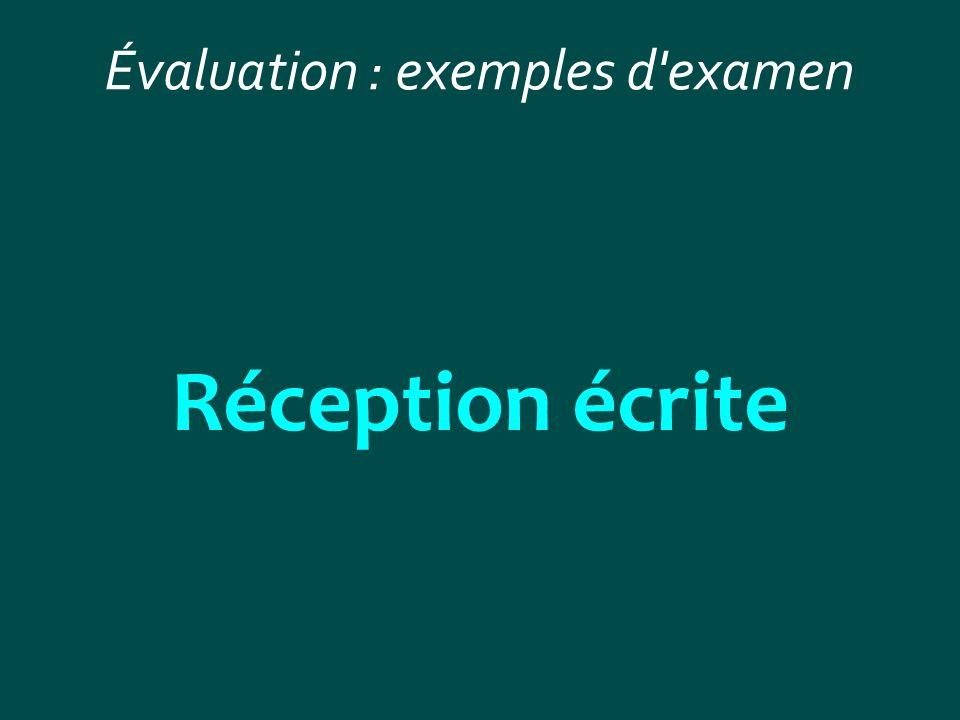 Évaluation : exemples d'examen Réception écrite