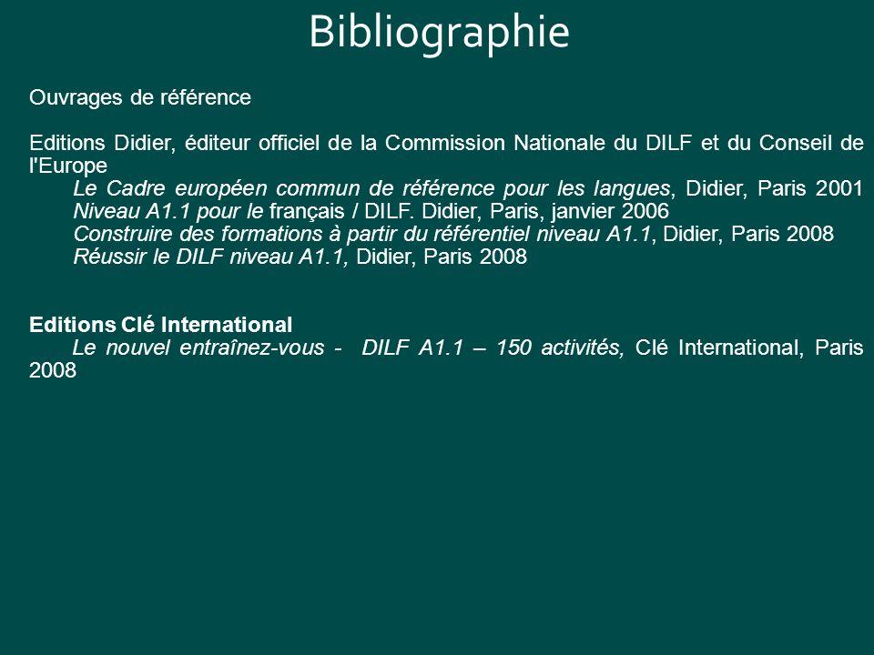 Bibliographie Ouvrages de référence Editions Didier, éditeur officiel de la Commission Nationale du DILF et du Conseil de l'Europe Le Cadre européen c