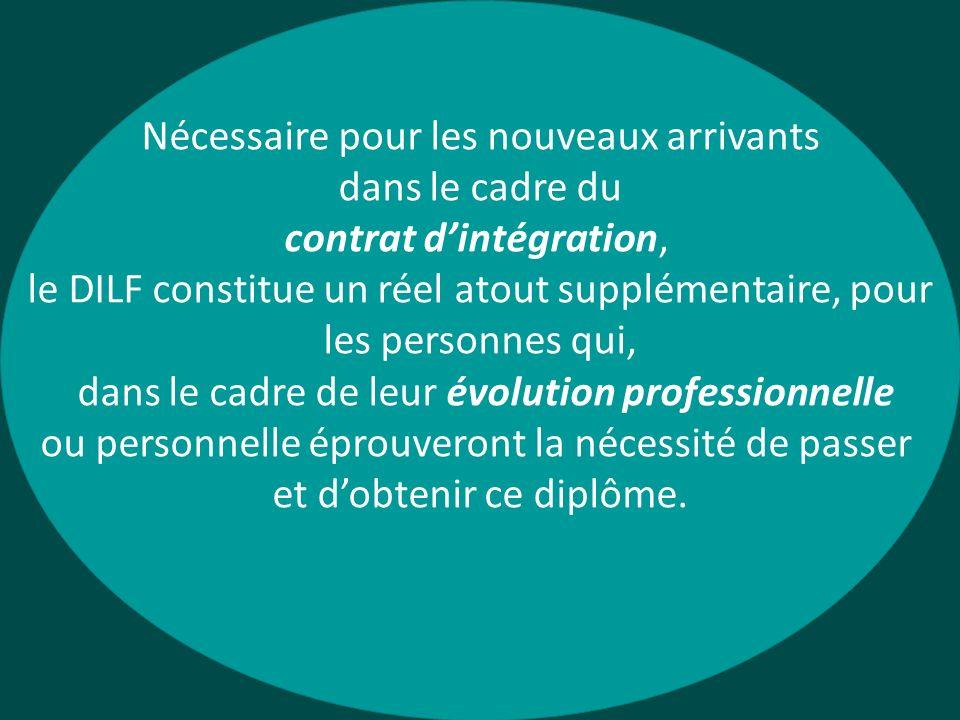 Intégration des primo-arrivants Valorisation par le diplôme 1 e étape d un parcours linguistique Pourquoi le DILF ?
