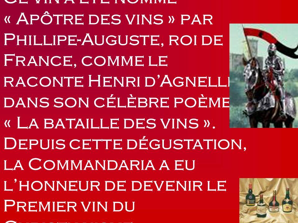 Ce vin a été nommé « Apôtre des vins » par Phillipe-Auguste, roi de France, comme le raconte Henri dAgnelli dans son célèbre poème « La bataille des v