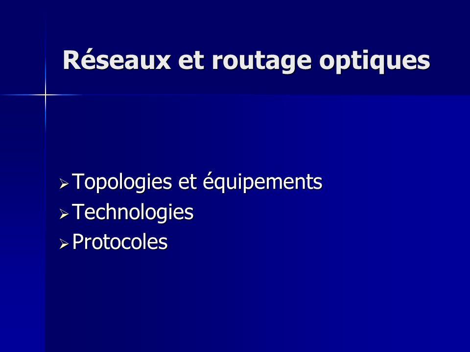 Topologies et équipements Topologies et équipements Technologies Technologies Protocoles Protocoles