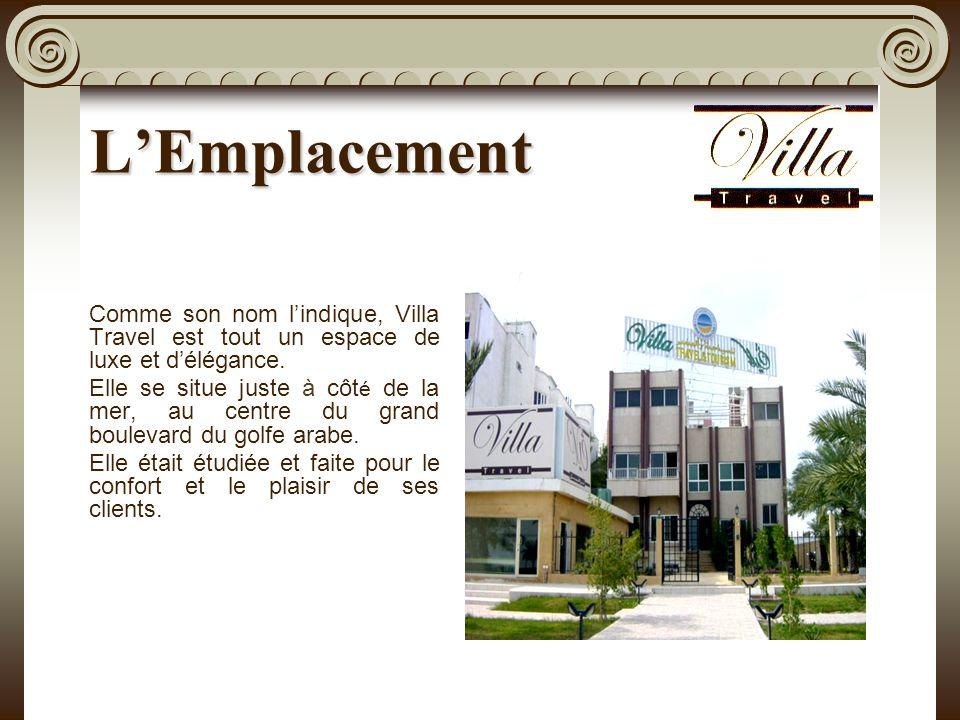 LEmplacement Comme son nom lindique, Villa Travel est tout un espace de luxe et délégance.