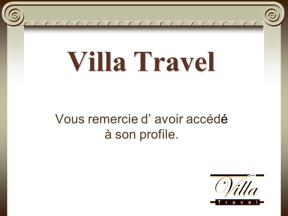 Vous remercie d avoir accédé à son profile. Villa Travel