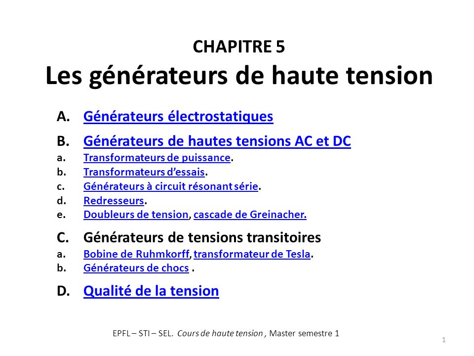 CHAPITRE 5 Les générateurs de haute tension 1 A.Générateurs électrostatiquesGénérateurs électrostatiques B.Générateurs de hautes tensions AC et DCGéné