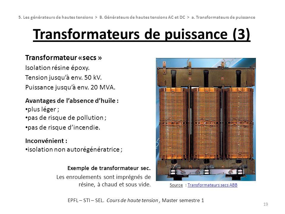 Transformateurs de puissance (3) 19 Transformateur «secs » Isolation résine époxy. Tension jusquà env. 50 kV. Puissance jusquà env. 20 MVA. Avantages