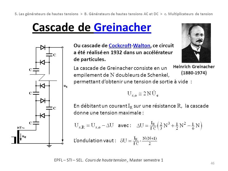 46 5. Les générateurs de hautes tensions > B. Générateurs de hautes tensions AC et DC > c. Multiplicateurs de tension Cascade de GreinacherGreinacher