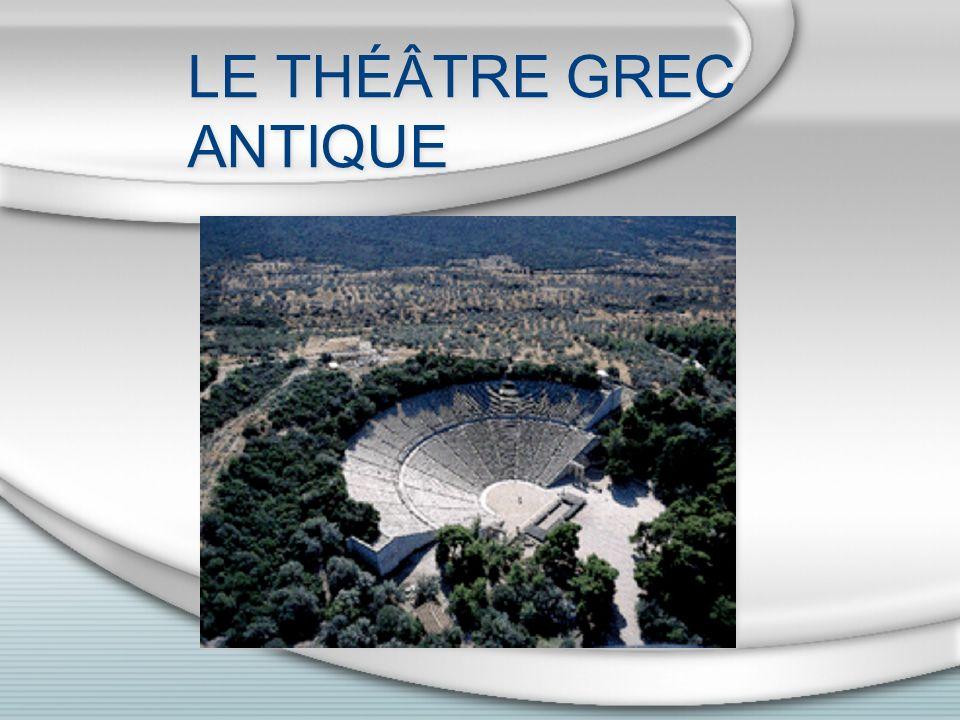 LE THÉÂTRE GREC ANTIQUE