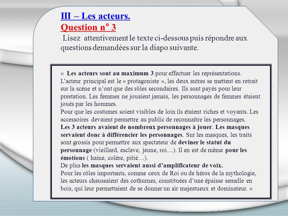 III – Les acteurs. Question n° 3 Lisez attentivement le texte ci-dessous puis répondre aux questions demandées sur la diapo suivante. « Les acteurs so