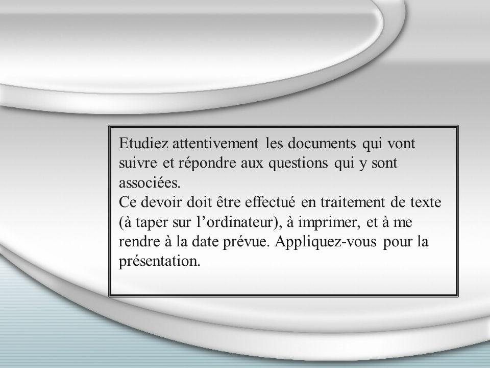 Etudiez attentivement les documents qui vont suivre et répondre aux questions qui y sont associées. Ce devoir doit être effectué en traitement de text