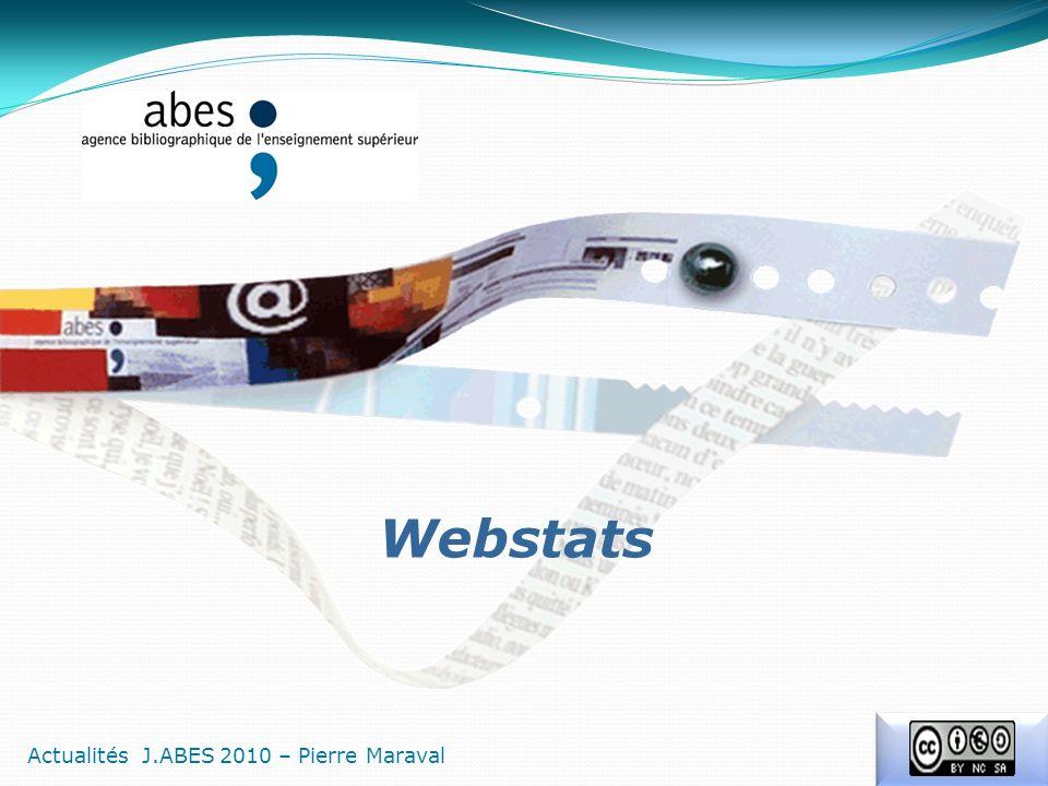 Webstats Actualités J.ABES 2010 – Pierre Maraval