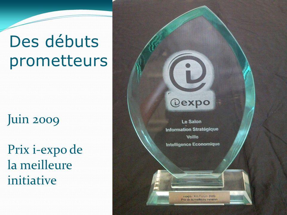 Des débuts prometteurs Juin 2009 Prix i-expo de la meilleure initiative