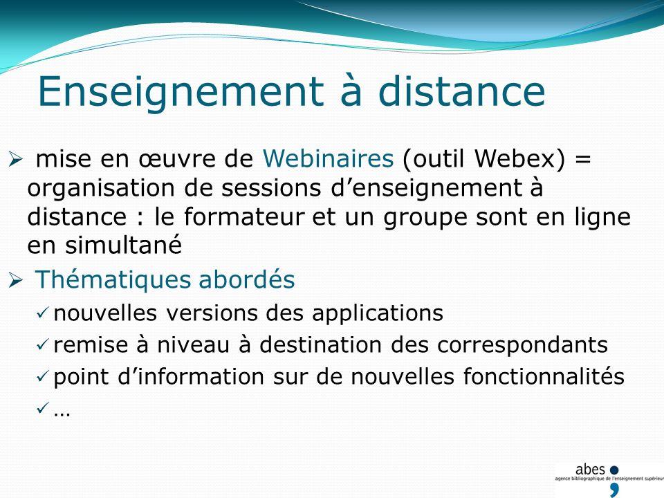 Enseignement à distance mise en œuvre de Webinaires (outil Webex) = organisation de sessions denseignement à distance : le formateur et un groupe sont en ligne en simultané Thématiques abordés nouvelles versions des applications remise à niveau à destination des correspondants point dinformation sur de nouvelles fonctionnalités …