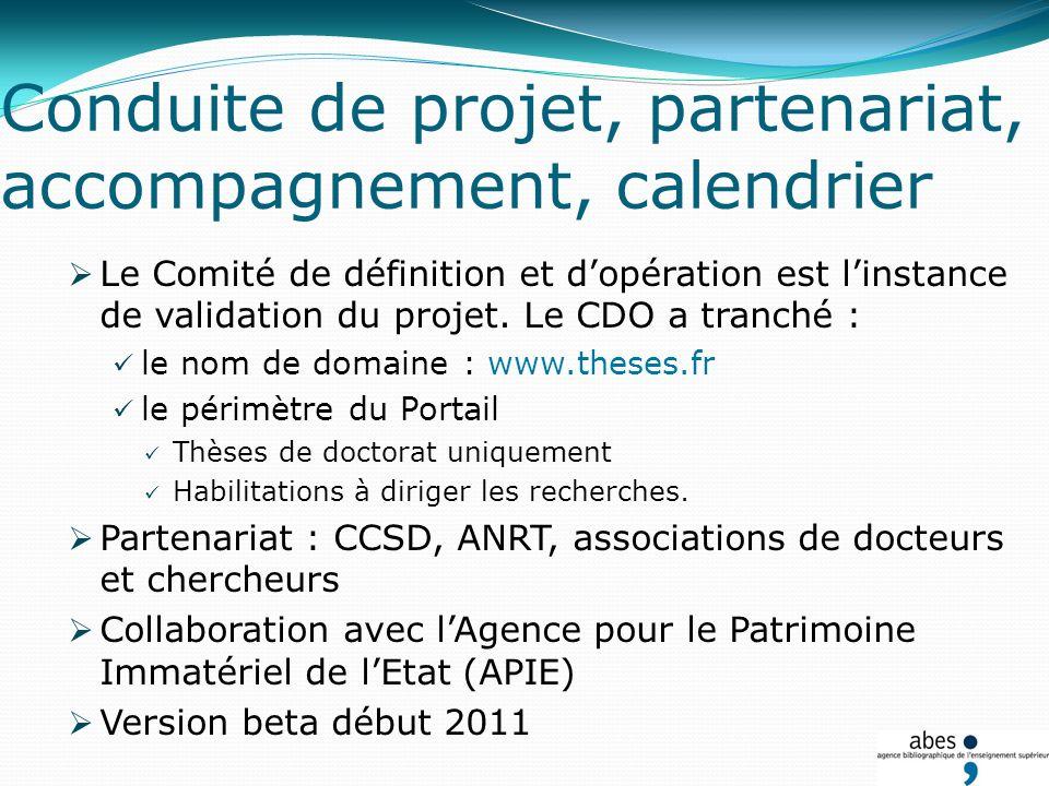 Conduite de projet, partenariat, accompagnement, calendrier Le Comité de définition et dopération est linstance de validation du projet.