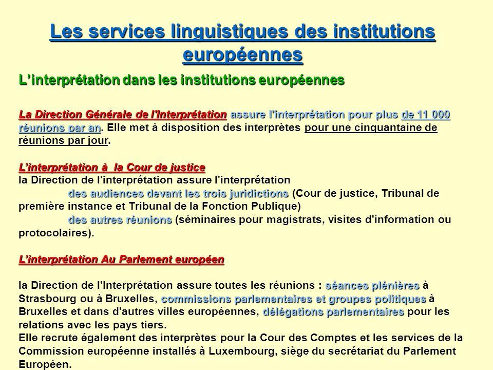 Les services linguistiques des institutions européennes Les services linguistiques des institutions européennes Linterprétation dans les institutions