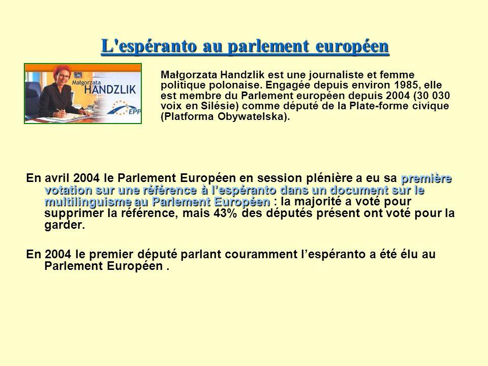 L'espéranto au parlement européen L'espéranto au parlement européen première votation sur une référence à lespéranto dans un document sur le multiling