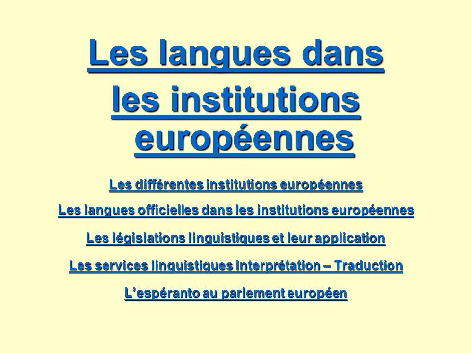Les langues dans Les langues dans les institutions européennes les institutions européennes Les différentes institutions européennes Les différentes i