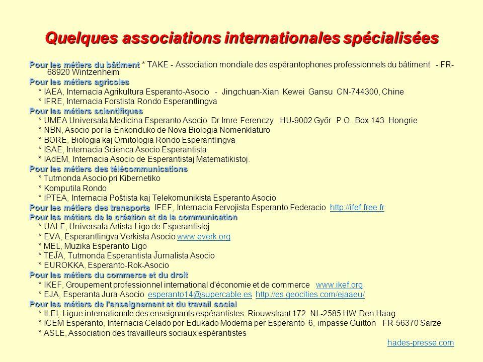 Quelques associations internationales spécialisées Pour les métiers du bâtiment Pour les métiers du bâtiment * TAKE - Association mondiale des espéran