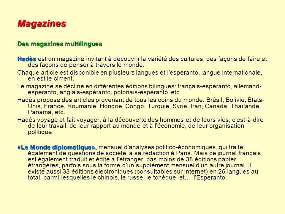 Magazines Des magazines multilingues Hadès Hadès est un magazine invitant à découvrir la variété des cultures, des façons de faire et des façons de pe
