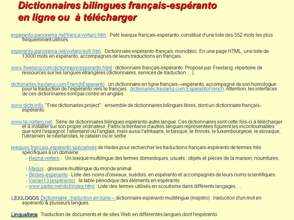 Dictionnaires bilingues français-espéranto en ligne ou à télécharger esperanto-panorama.net/franca/vortaro.htmesperanto-panorama.net/franca/vortaro.ht