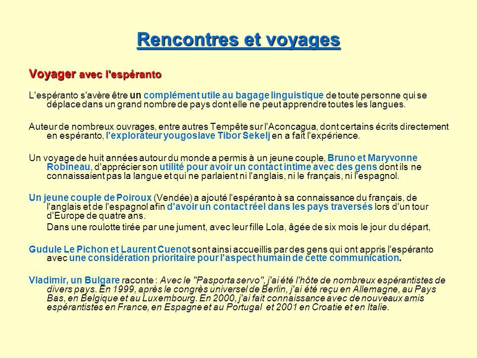 Rencontres et voyages Rencontres et voyages Voyager avec l'espéranto L'espéranto s'avère être un complément utile au bagage linguistique de toute pers