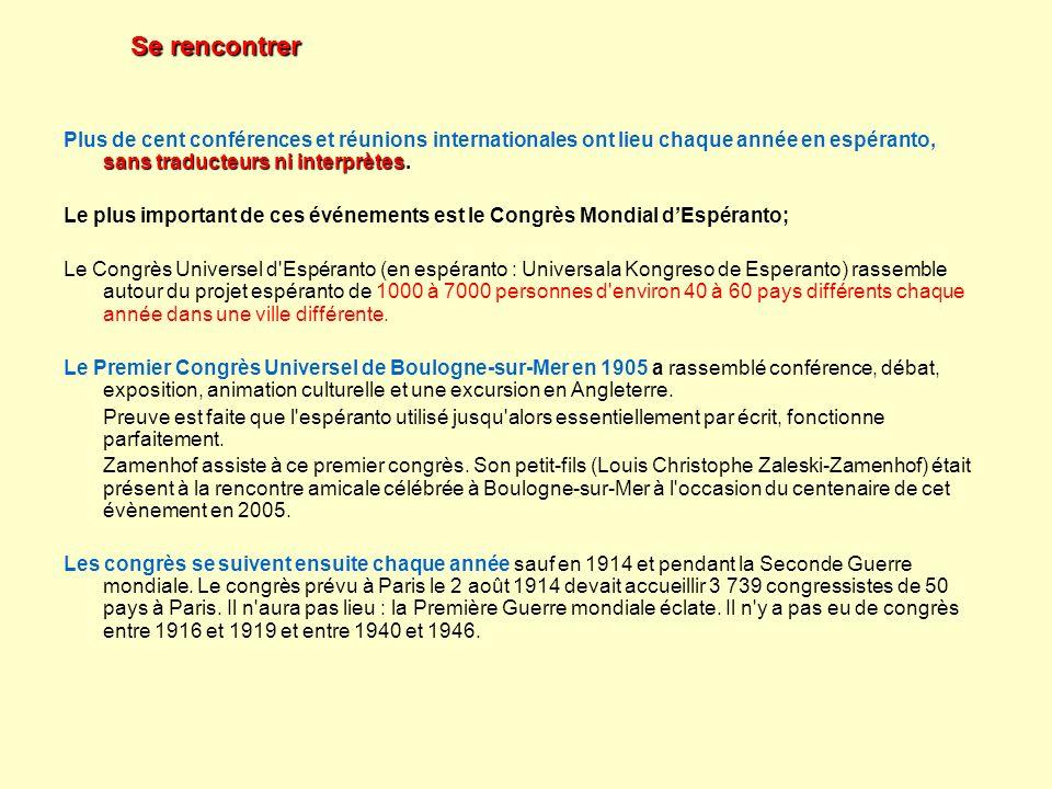 sans traducteurs ni interprètes Plus de cent conférences et réunions internationales ont lieu chaque année en espéranto, sans traducteurs ni interprèt