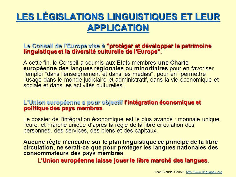 LES LÉGISLATIONS LINGUISTIQUES ET LEUR APPLICATION LES LÉGISLATIONS LINGUISTIQUES ET LEUR APPLICATION Le Conseil de l'Europe vise à
