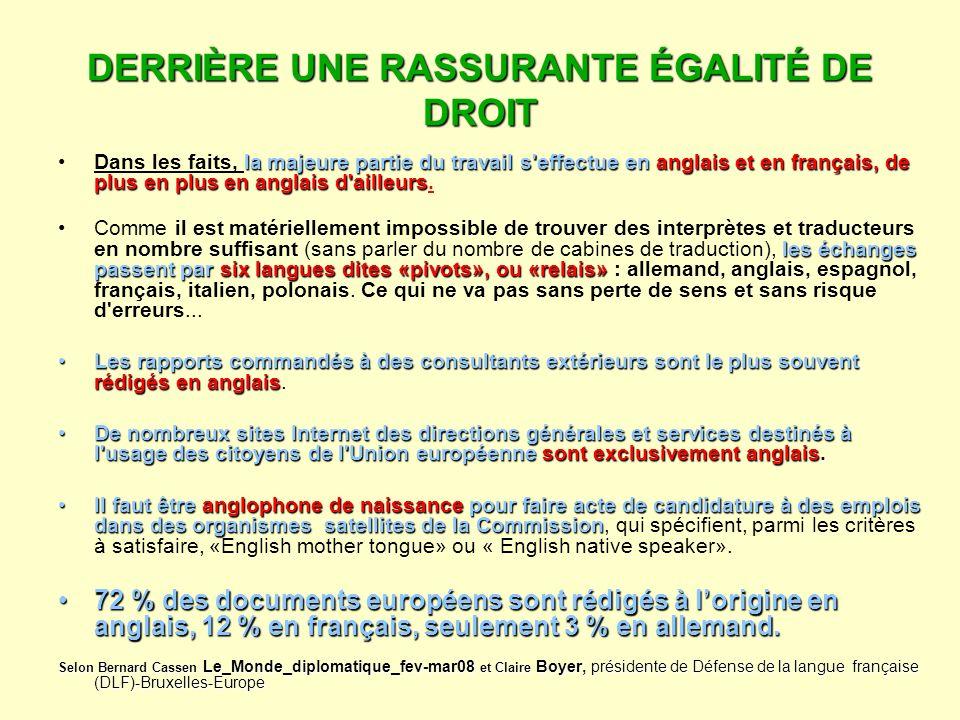 DERRIÈRE UNE RASSURANTE ÉGALITÉ DE DROIT la majeure partie du travail s'effectue en anglais et en français, de plus en plus en anglais d'ailleursDans