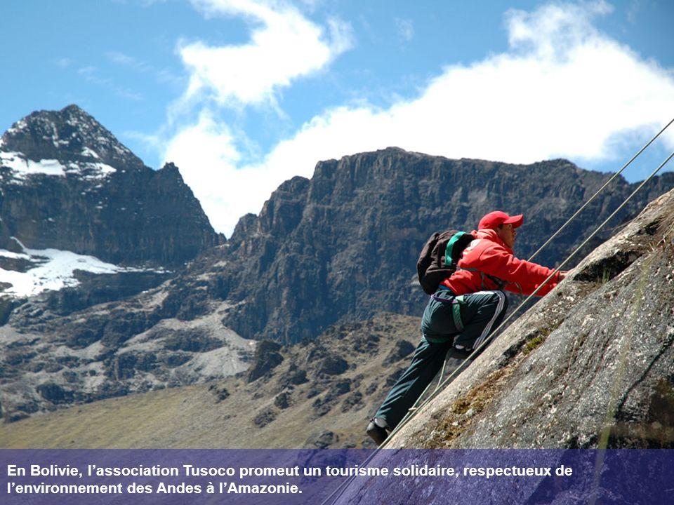 En Bolivie, lassociation Tusoco promeut un tourisme solidaire, respectueux de lenvironnement des Andes à lAmazonie.