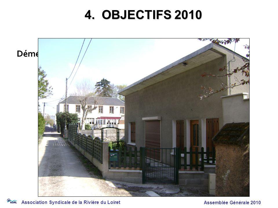 Association Syndicale de la Rivière du Loiret Assemblée Générale 2010 Déménagement des Bureau et du matériel 4. OBJECTIFS 2010