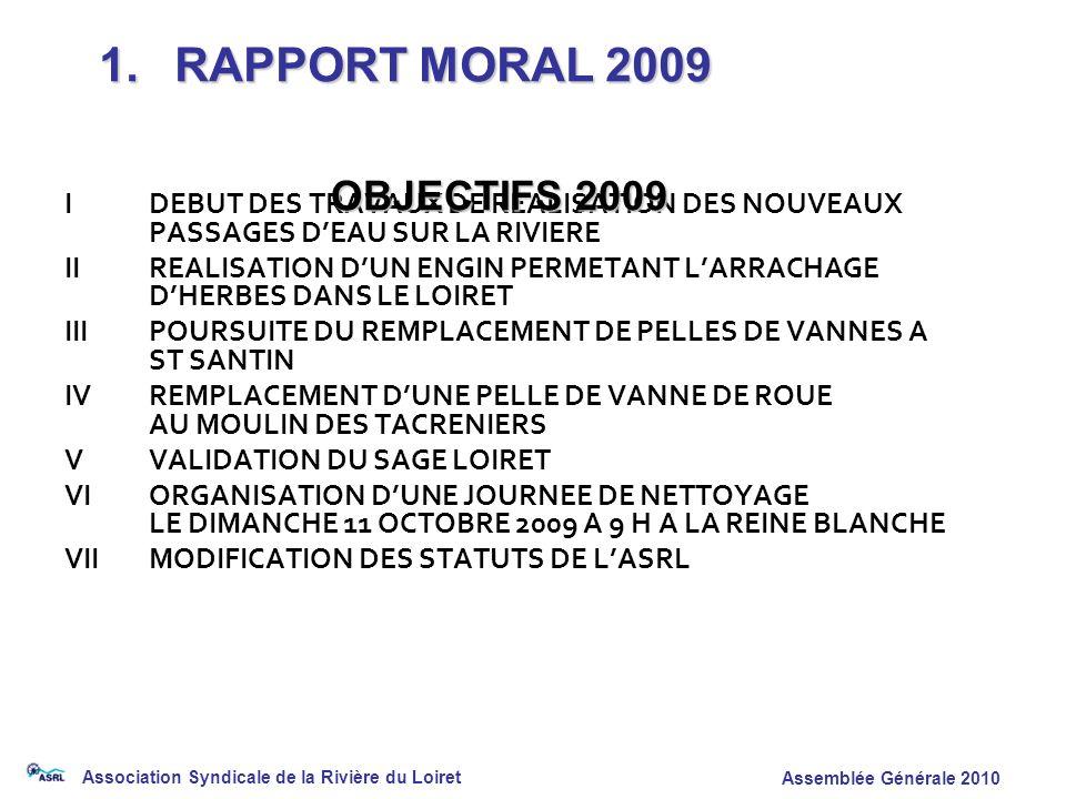 Association Syndicale de la Rivière du Loiret Assemblée Générale 2010 IDEBUT DES TRAVAUX DE REALISATION DES NOUVEAUX PASSAGES DEAU SUR LA RIVIERE IIRE