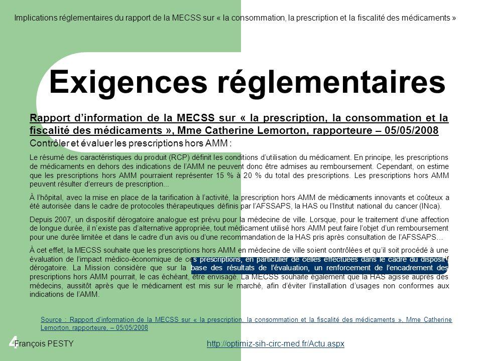 4 Exigences réglementaires Contrôler et évaluer les prescriptions hors AMM : Le résumé des caractéristiques du produit (RCP) définit les conditions dutilisation du médicament.