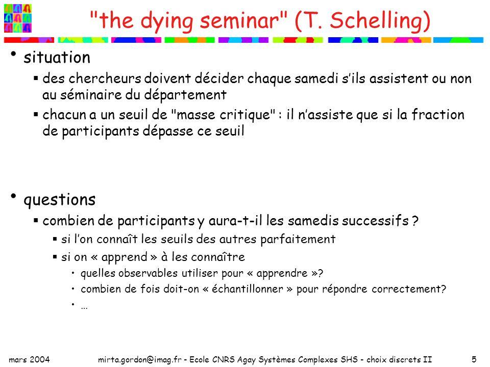 mars 2004mirta.gordon@imag.fr - Ecole CNRS Agay Systèmes Complexes SHS - choix discrets II5 the dying seminar (T.