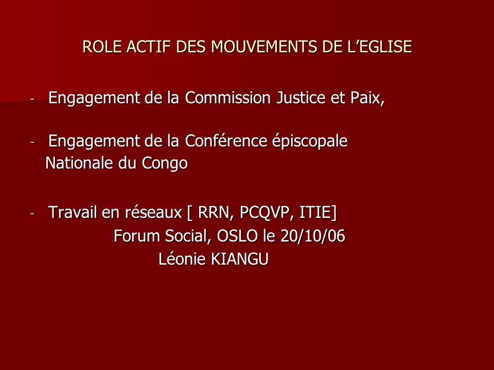 ROLE ACTIF DES MOUVEMENTS DE LEGLISE - Engagement de la Commission Justice et Paix, - Engagement de la Conférence épiscopale Nationale du Congo Nation