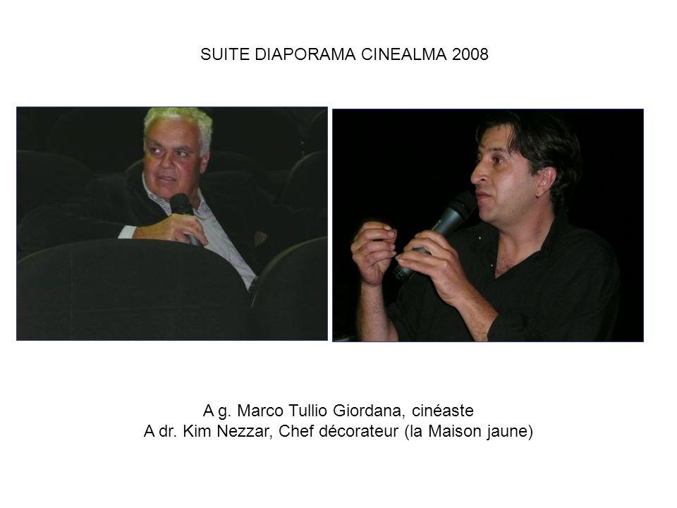 SUITE DIAPORAMA CINEALMA 2008 A g. Marco Tullio Giordana, cinéaste A dr. Kim Nezzar, Chef décorateur (la Maison jaune)