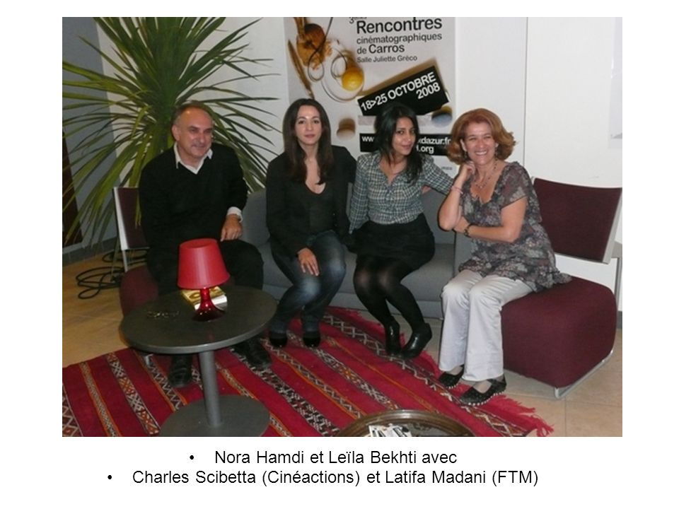 Nora Hamdi et Leïla Bekhti avec Charles Scibetta (Cinéactions) et Latifa Madani (FTM)