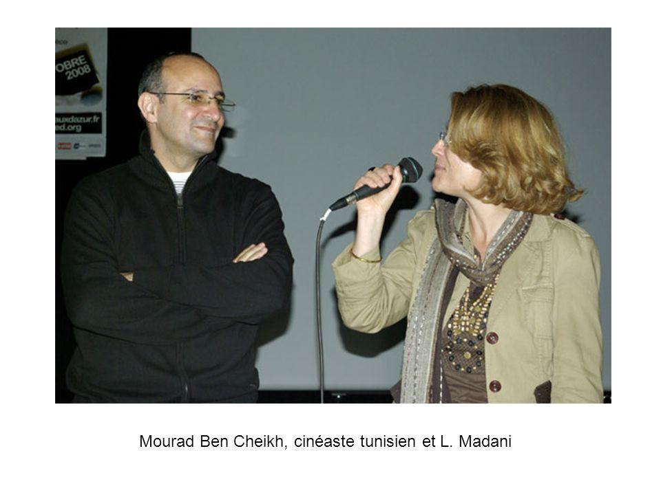 Mourad Ben Cheikh, cinéaste tunisien et L. Madani