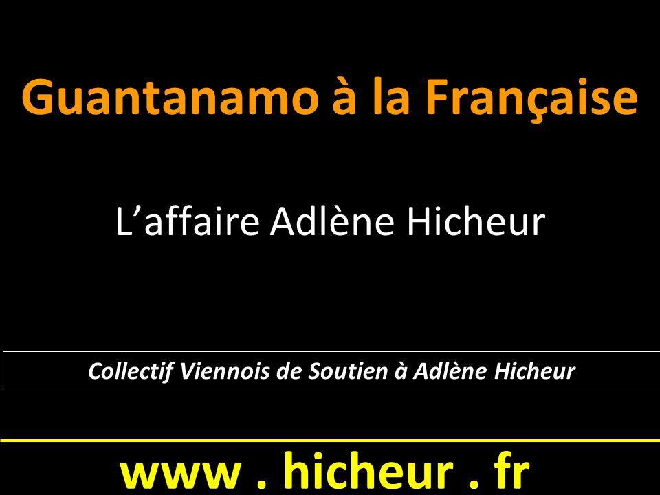 www. hicheur. fr STOP AU GUANTANAMO FRANCAIS www. hicheur. fr