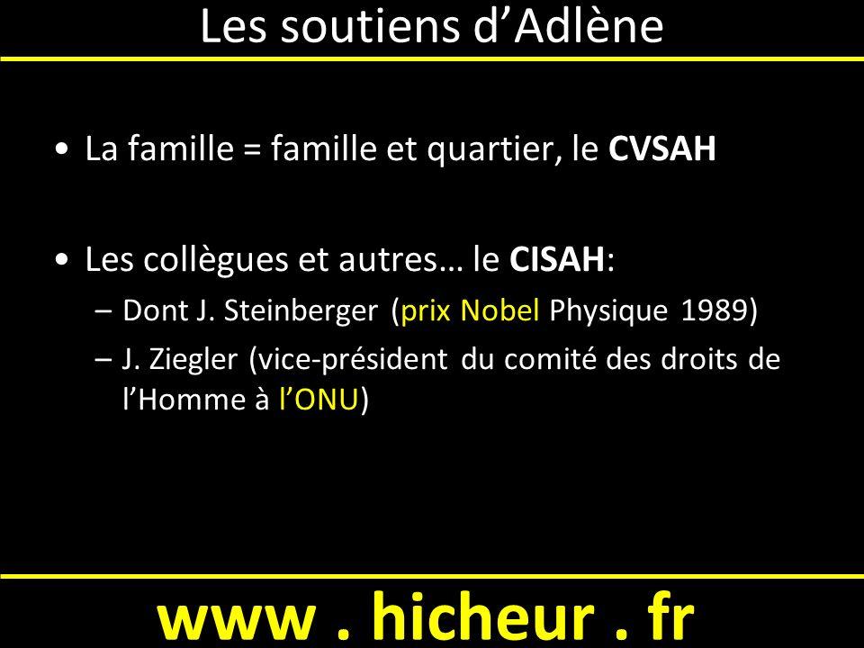 Les soutiens dAdlène La famille = famille et quartier, le CVSAH Les collègues et autres… le CISAH: –Dont J.
