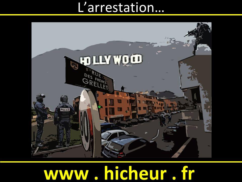 Larrestation… www. hicheur. fr