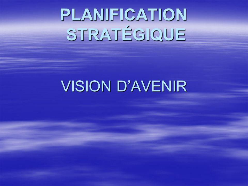 PLANIFICATION STRATÉGIQUE VISION DAVENIR
