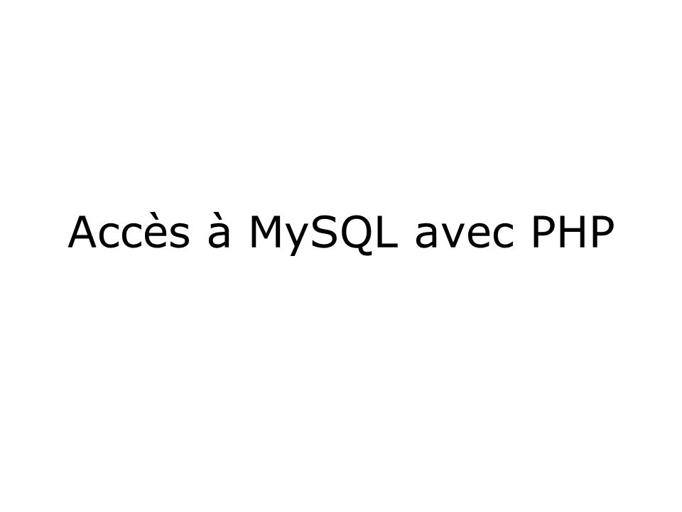 Accès à MySQL avec PHP